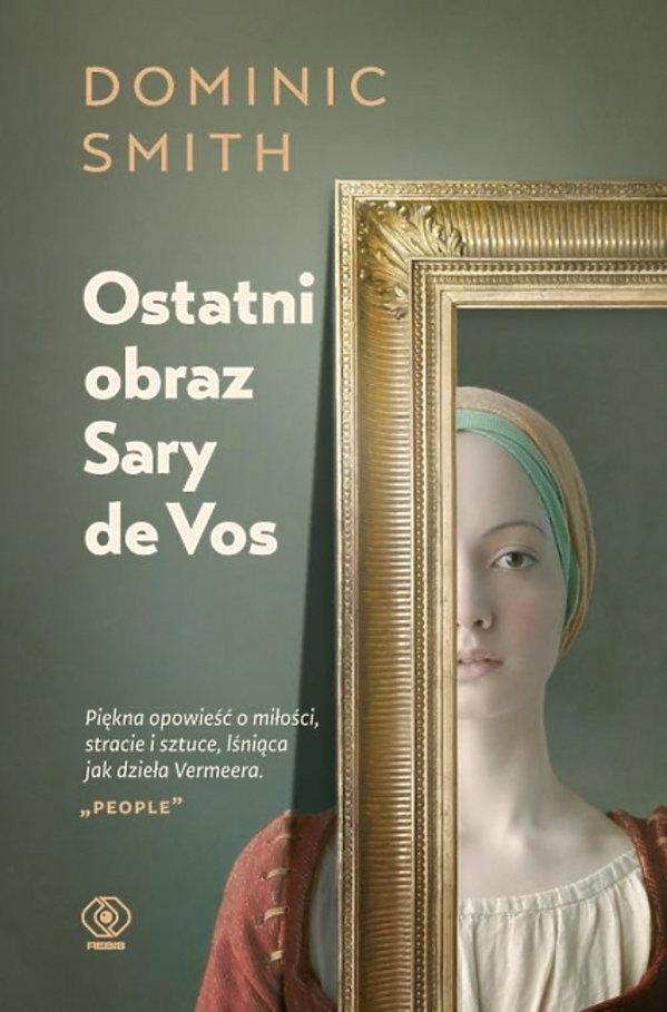 książki premiery jesień 2018, Dominic Smith, Ostatni obraz Sary de Vos, Rebis