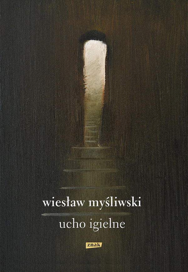 książki premiery jesień 2018, Wiesław Myśliwski, Ucho igielne, Znak