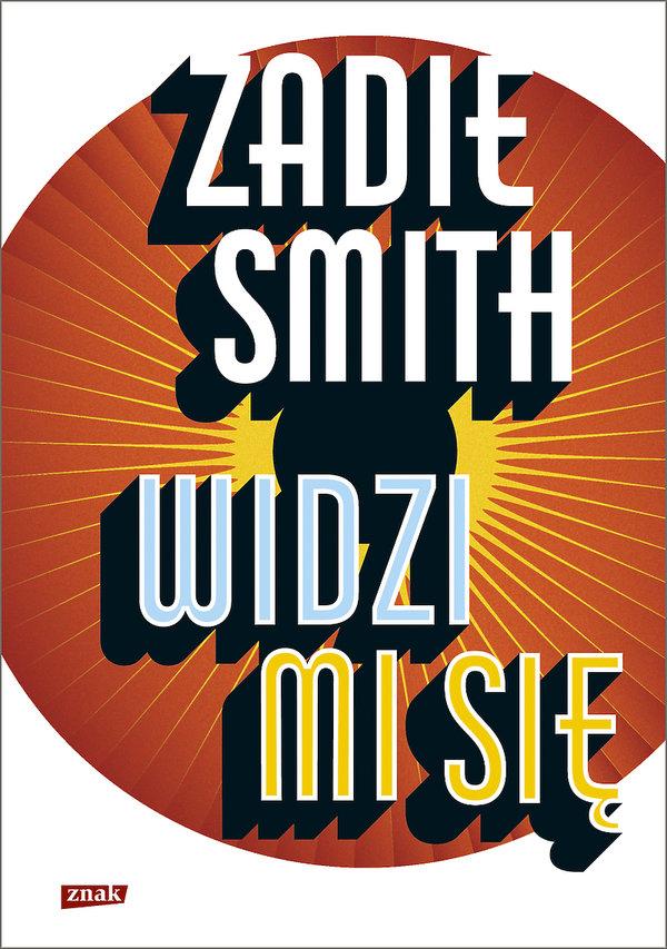 książki premiery jesień 2018, Zadie Smith, Widzi mi się, Znak
