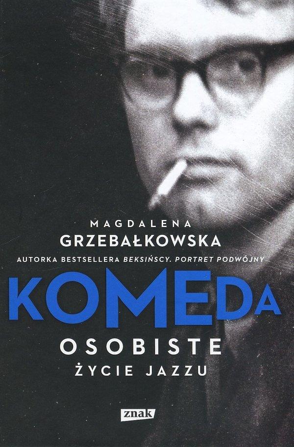 Magdalena Grzebałkowska, Komeda. Życie osobiste jazzu, Znak