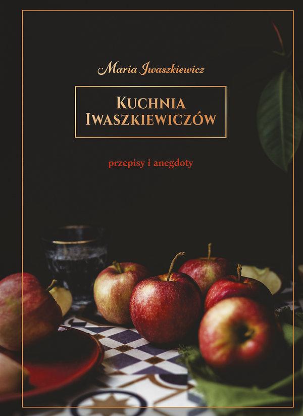 nowości książki kulinarne premiera październik jesień 2018, Maria Iwaszkiewicz, Kuchnia Iwaszkiewiczów, Znak