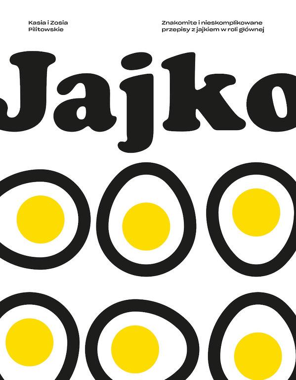 nowości książki kulinarne premiera październik jesień 2018, Zofia Pilitowska, Katarzyna Pilitowska, Jajko, Buchmann