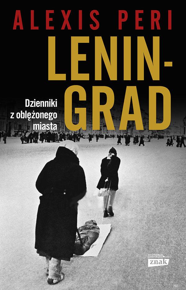 Nowości premiera książki historyczne 2019, Alexis Peri, Leningrad. Dzienniki z oblężonego miasta, Znak Horyzont