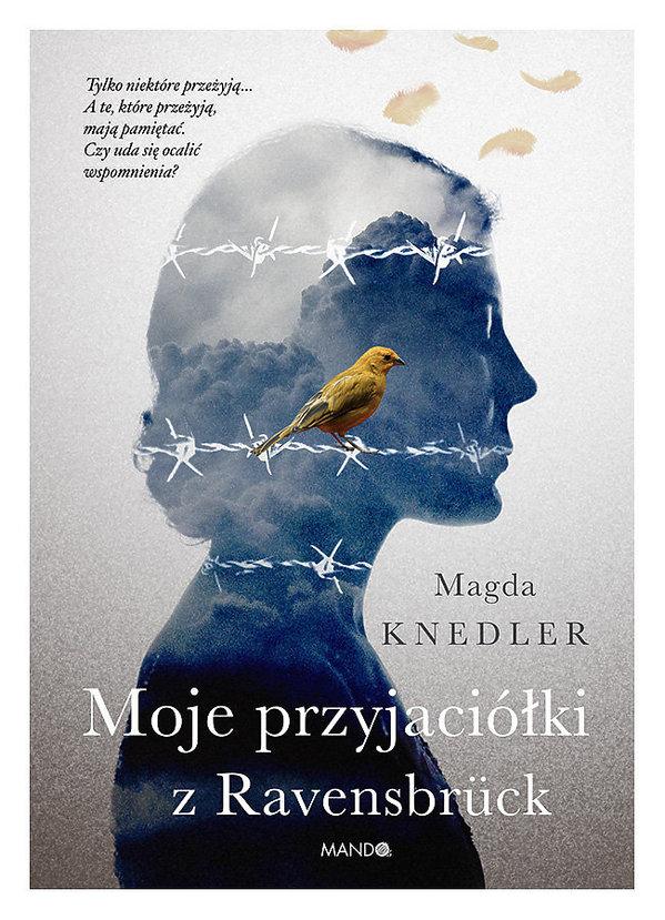 Nowości premiera książki historyczne 2019, Magda Knedler, Moje przyjaciółki z Ravensbrück, Mando