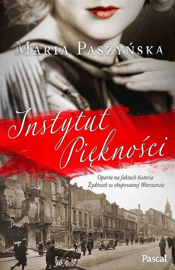 Nowości premiera książki historyczne 2019, Maria Paszyńska, Instytut piękności, Pascal