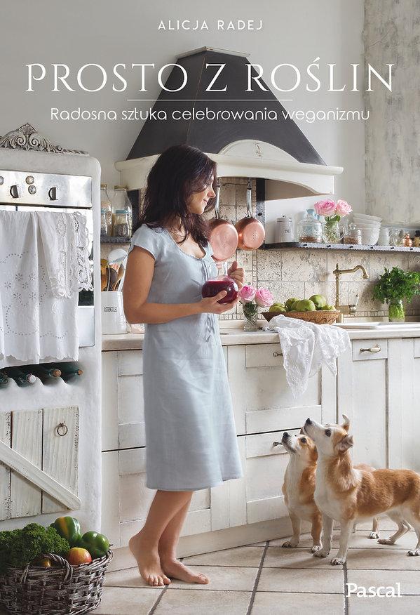 premiery książki kulinarne jesień 2018, Alicja Radej, Prosto z roślin, Pascal