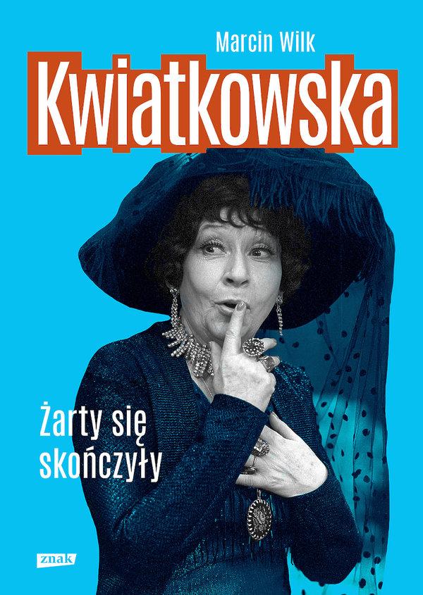 Premiery książki styczeń luty 2019, biografie, Marcin Wilk, Kwiatkowska. Żarty się skończyły, Znak