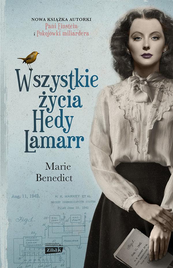Premiery książki styczeń luty 2019, biografie, Marie Benedict, Wszystkie życia Hedy Lamarr, Znak