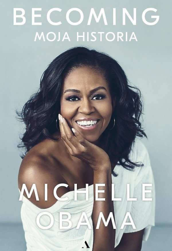 Premiery książki styczeń luty 2019, biografie, Michelle Obama, Becoming. Moja historia, Agora