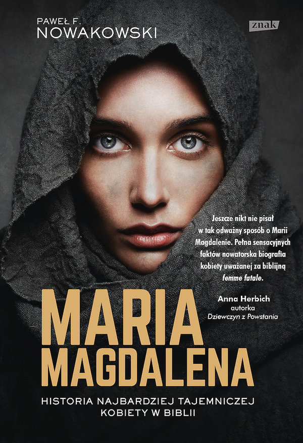 Premiery książki styczeń luty 2019, biografie, Paweł F. Nowakowski, Maria Magdalena, Znak