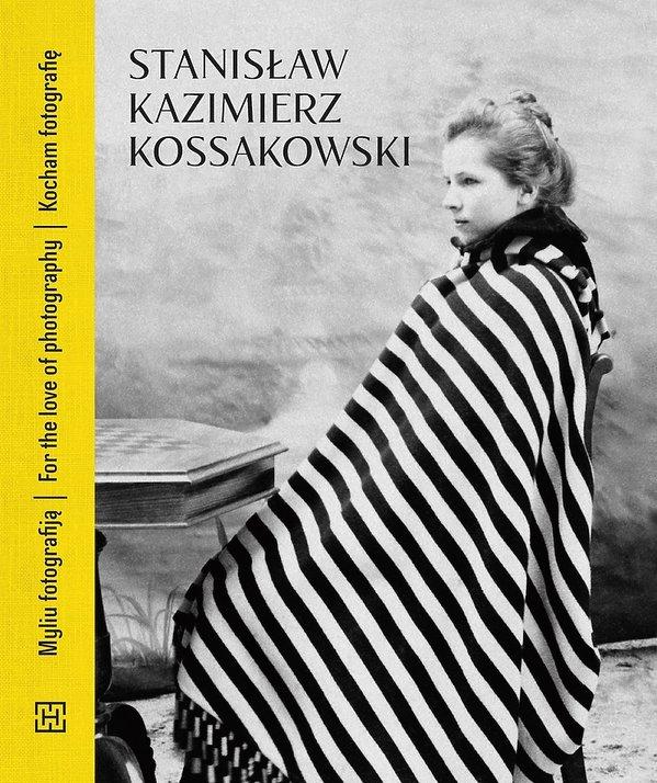 Stanisław Kazimierz Kossakowski. Kocham fotografię, Dom Spotkań z historią
