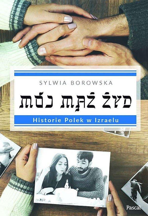 Sylwia Borowska, Mój mąż Żyd. Historie Polek w Izraelu, Pascal