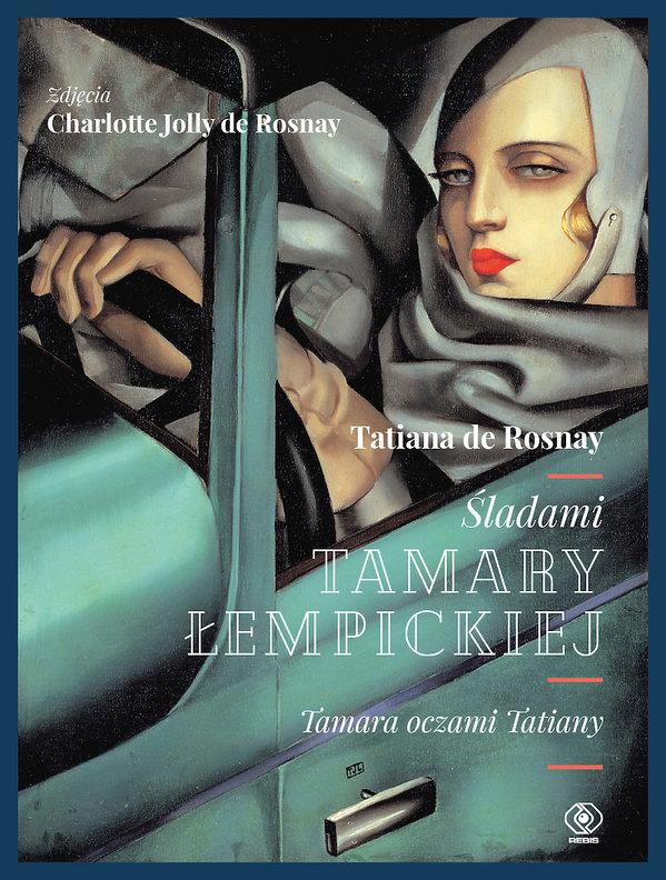 Tatiana de Rosnay, Charlotte Jolly de Rosnay, Śladami Tamary Łempickiej, Rebis